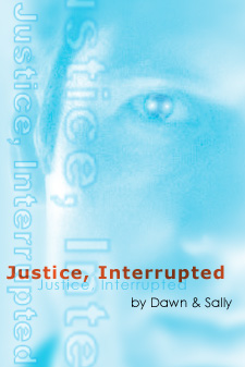 The Season Finale: Justice Interrupted by Dawn Zemke and Sally Bahnsen